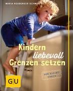 Cover-Bild zu Kindern liebevoll Grenzen setzen von Neuberger-Schmidt, Maria