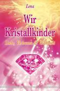 Cover-Bild zu Wir Kristallkinder von Giger, Lena