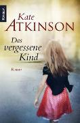 Cover-Bild zu Das vergessene Kind von Atkinson, Kate