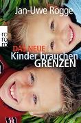 Cover-Bild zu Das neue Kinder brauchen Grenzen von Rogge, Jan-Uwe