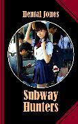 Cover-Bild zu Subway Hunters (eBook) von Jones, Hentai