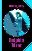 Cover-Bild zu Dolphin Diver (eBook) von Jones, Hentai