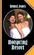 Cover-Bild zu Hotspring Resort (eBook) von Jones, Hentai