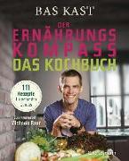 Cover-Bild zu Der Ernährungskompass - Das Kochbuch von Kast, Bas