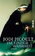 Cover-Bild zu Die einzige Wahrheit von Picoult, Jodi