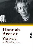 Cover-Bild zu Vita activa oder Vom tätigen Leben von Arendt, Hannah