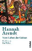 Cover-Bild zu Vom Leben des Geistes von Arendt, Hannah