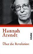 Cover-Bild zu Über die Revolution von Arendt, Hannah