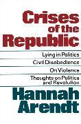 Cover-Bild zu Crises of the Republic (eBook) von Arendt, Hannah
