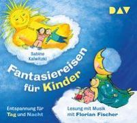 Cover-Bild zu Fantasiereisen für Kinder - Entspannung für Tag und Nacht von Kalwitzki, Sabine