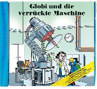 Cover-Bild zu Globi und die verrückte Maschine Bd. 87 CD