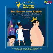 Cover-Bild zu Andersen, Hans Christian: Des Kaisers neue Kleider / Das kleine Mädchen mit den Schwefelhölzern / Das Feuerzeug / Tölpel-Hans (KI.KA Sonntagsmärchen) (Audio Download)