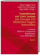 Cover-Bild zu Jeggle-Merz, Birgit (Hrsg.): Gemeinsam vor Gott treten Die Liturgie mit biblischen Augen betrachten