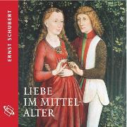 Cover-Bild zu Schubert, Ernst: Liebe im Mittelalter (Ungekürzt) (Audio Download)
