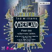 Cover-Bild zu Otherland: Meer des silbernen Lichts (Audio Download) von Williams, Tad