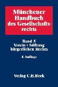 Cover-Bild zu Bd. 05: Münchener Handbuch des Gesellschaftsrechts Bd 5: Verein, Stiftung bürgerlichen Rechts - Münchener Handbuch des Gesellschaftsrechts von Beuthien, Volker (Hrsg.)