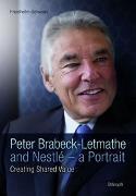 Cover-Bild zu Peter Brabeck-Letmathe and Nestlé - a Portrait von Schwarz, Friedhelm