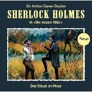 Cover-Bild zu Niemann, Eric: Sherlock Holmes, Die neuen Fälle, Fall 47: Das Ritual im Moor (Audio Download)