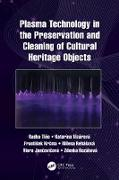 Cover-Bild zu Tino, Radko: Plasma Technology in the Preservation and Cleaning of Cultural Heritage Objects (eBook)