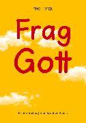 Cover-Bild zu Hofer, Tino: Frag Gott (eBook)