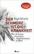 Cover-Bild zu Der Schmerz ist die Krankheit von Schmitz, Birgit