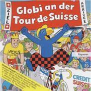 Cover-Bild zu Globi an der Tour de Suisse von Müller, Walter Andreas (Gelesen)
