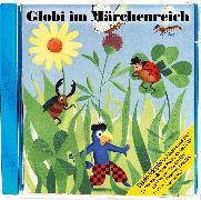 Cover-Bild zu Globi im Märchenreich Bd. 09 CD von Müller, Walter Andreas (Gelesen)