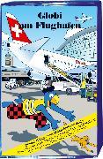 Cover-Bild zu Globi am Flughafen Bd.78 MC von Müller, Walter Andreas (Idee von)