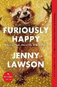 Cover-Bild zu Furiously Happy: A Funny Book about Horrible Things von Lawson, Jenny