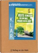 """Cover-Bild zu K.L.A.R.-Literatur-Kartei: """"Heute schießen wir uns mal wieder richtig ab!"""" von Spielberg, Saskia"""