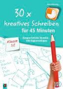 Cover-Bild zu 30 x kreatives Schreiben für 45 Minuten, Klasse 1/2 von Wilkening, Nina