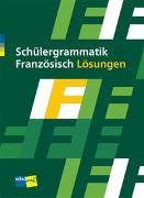 Cover-Bild zu Schülergrammatik Französisch. Lösungen von Kessler, Sigrid