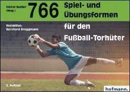 Cover-Bild zu 766 Spiel- und Übungsformen für den Fußball-Torhüter