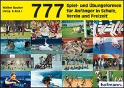 Cover-Bild zu 777 Spiel- und Übungsformen für Anfänger in Schule, Verein und Freizeit von Bucher, Walter (Hrsg.)