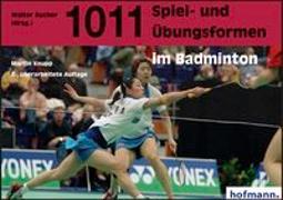 Cover-Bild zu 1011 Spiel- und Übungsformen im Badminton von Knupp, Martin