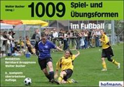 Cover-Bild zu 1009 Spiel- und Übungsformen im Fußball von Buchner, Walter (Hrsg.)
