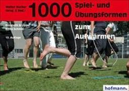 Cover-Bild zu 1000 Spiel- und Übungsformen zum Aufwärmen von Brugger, Lisa