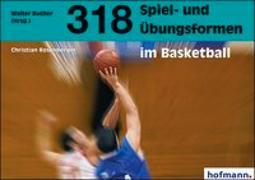 Cover-Bild zu 318 Spiel- und Übungsformen im Basketball von Rosenberger, Christian