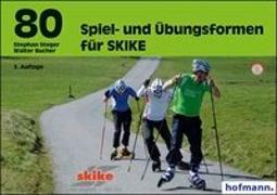 Cover-Bild zu 80 Spiel- und Übungsformen für SKIKE von Bucher, Walter