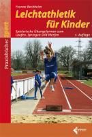 Cover-Bild zu Leichtathletik für Kinder von Bechheim, Yvonne