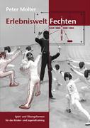 Cover-Bild zu Erlebniswelt Fechten von Molter, Peter
