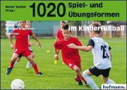 Cover-Bild zu 1020 Spiel- und Übungsformen im Kinderfußball von Bucher, Walter (Hrsg.)