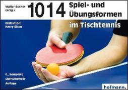Cover-Bild zu 1014 Spiel- und Übungsformen im Tischtennis von Bucher, Walter (Hrsg.)