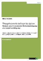 Cover-Bild zu Übungsformen für Anfänger im alpinen Skilauf unter besonderer Berücksichtigung der Angstbewältigung von Friedrich, Mirko