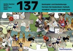 Cover-Bild zu Hundertsiebenunddreissig ( 137) Basisspiel- und Basisübungsformen für Basketball, Fussball, Handball, Hockey und Volleyball von Bucher, Walter (Hrsg.)