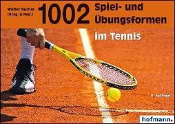 Cover-Bild zu 1002 Spiel- und Übungsformen im Tennis von Bucher, Walter (Hrsg.)