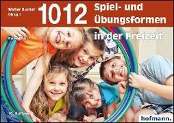 Cover-Bild zu 1012 Spiel- und Übungsformen in der Freizeit von Fluri, Hans