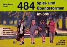 Cover-Bild zu 484 Spiel- und Übungsformen im Golf von Bucher, Walter (Hrsg.)