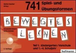 Cover-Bild zu 741 Spiel- und Übungsformen Bewegtes Lernen 01 von Belorf, Annekäthi