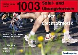 Cover-Bild zu 1003 Spiel- und Übungsformen in der Leichtathletik von Bucher, Walter (Hrsg.)